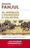 Serafin Fanjul - Al-Andalous, l'invention d'un mythe - La réalité historique de l'Espagne des trois cultures.