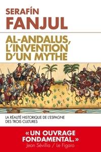 Ebook au format pdf à télécharger gratuitement Al Andalous  - L'invention d'un mythe FB2 RTF PDB in French par Serafin Fanjul 9782810008827