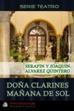 Serafín Y Joaquín Alvarez Quintero - Doña Clarines - Mañana de Sol.