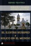 Serafín Y Joaquín Alvarez Quintero - El Ilustre Huesped - Solico en el Mundo.