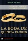 Serafín Y Joaquín Alvarez Quintero - La Boda de Quinita Flores.
