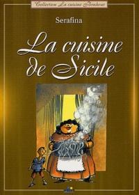 Serafina - La cuisine de Sicile.