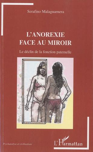 Serafino Malaguarnera - L'anorexie face au miroir - Le déclin de la fonction paternelle.