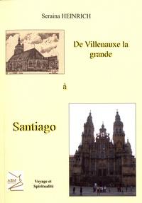 Seraina Heinrich - De Villenauxe à Santiago.