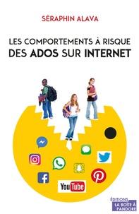 Séraphin Alava - Les comportements à risque des ados sur Internet.