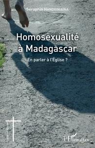 Séraphin Handriniaina - Homosexualité à Madagascar - En parler à l'Eglise ?.
