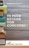 Séraphin Sky Kouamé - Tu peux réussir ton concours !.