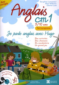 Séraphine Lansonneur - Anglais CM1 - Je parle anglais avec Hugo. 2 CD audio