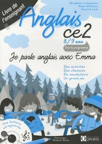 Séraphine Lansonneur et Anne Wilkinson - Je parle Anglais avec Emma CE2 - Livre de l'enseignant.
