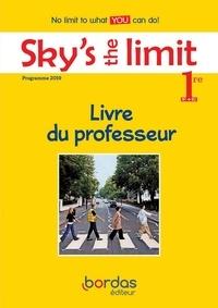 Séraphine Lansonneur et Anne Wilkinson - Sky's the limit! 1ère - Livre du professeur.