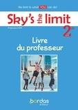 Séraphine Lansonneur et Anne Wilkinson - Sky's the limit! 2de A2/B1 - Livre du professeur.