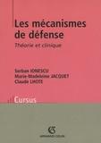 Serban Ionescu et Claude Lhote - Les mécanismes de défense - Théorie et clinique.