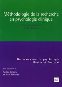 Serban Ionescu et Alain Blanchet - Méthodologie de la recherche en psychologie clinique.