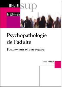 Serban Ionescu - Psychopathologie de l'adulte - Fondements et perspectives.