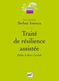 Serban Ionescu - Traité de résilience assistée.