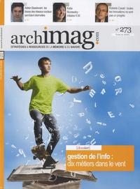 Archimag - Archimag N° 273, avril 2014 : Gestion de l'info : dix métiers dans le vent.