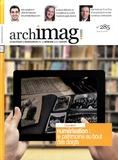 Archimag - Archimag N° 285, Juin 2015 : Numérisation : le patrimoine au bout des doigts.