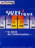 Archimag et  Collectif - Le droit de l'information.