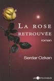 Serdar Ozkan - La rose retrouvée.