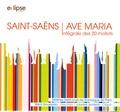 Camille Saint-Saëns et Rémi Gousseau - Ave Maria de Saint-Saëns Intégrale des 20 motets - CD audio.