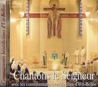 Marie-Dominique Pacqueteau - Chantons le Seigneur avec les communautés bénédictines d'Urt-Belloc - CD audio.
