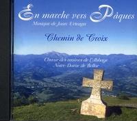 Abbaye N.D. de Belloc et Juan Urteaga - En marche vers Pâques - CD audio Chemin de Croix.