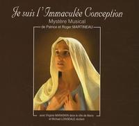 Patrice Martineau et Roger Martineau - Je suis l'Immaculée Conception - Mystère musical, CD audio.
