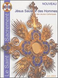 JHS - JHS -  Jésus Sauveur des Hommes N° 8, Juin 2004 : Le Saint Sacrement.
