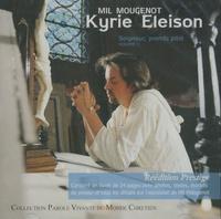 Mil Mougenot - Kyrie Eleison - Volume 1, Seigneur, prends pitié - CD audio.