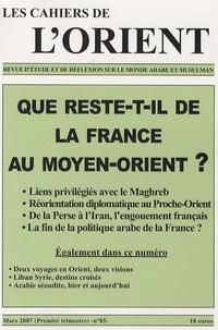 Delphine Lagrange - Les Cahiers de l'Orient N° 85, Mars 2007 : Que reste-t-il de la France au Moyen-Orient ?.