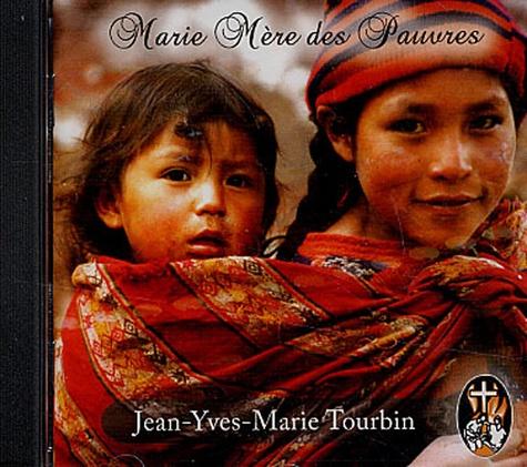 Jean-Yves-Marie Tourbin - Marie Mère des Pauvres - CD audio.