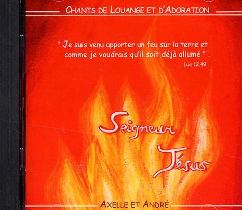 André Mouret - Seigneur Jésus - Chants de louange et d'adoration.