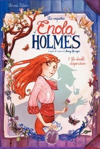Serena Blasco - Les enquêtes d'Enola Holmes Tome 1 : La double disparition.