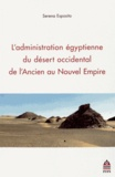 Serena Esposito - L'administration égyptienne du désert occidental de l'Ancien au Nouvel Empire.