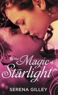 Serena Gilley - By the Magic of Starlight.