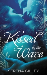 Serena Gilley - Kissed by the Wave.