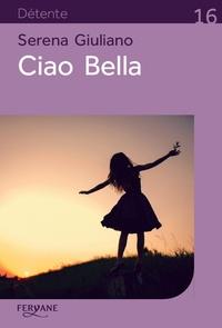 Serena Giuliano - Ciao Bella.