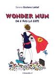 Serena Giuliano Laktaf - Wonder Mum en a ras la cape.
