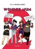 Serena Giuliano Laktaf - Wonder Mum - Tome 2.