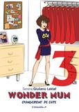 Serena Giuliano Laktaf - Wonder Mum - Tome 3, Changement de cape.