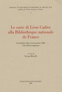 Serena Morelli - Le Carte di Léon Cadier alla Bibliothèque Nationale de France - Contributo alla ricostruzione della cancelleria angioina.