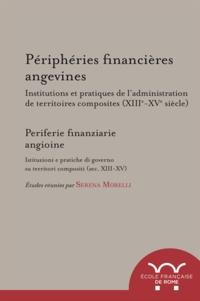 Serena Morelli - Peripheries financieres angevines. institutions et pratiques de l'administration de territoires comp.