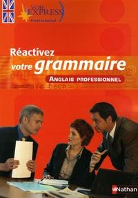 Serena Murdoch-Stern - Réactivez votre grammaire - Anglais professionnel.