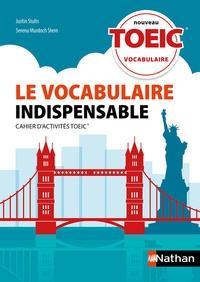 Serena Murdoch Stern et Justin Stults - TOEIC vocabulaire - Le vocabulaire indispensable - Cahier d'activités.