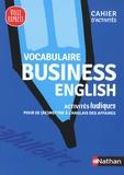Serena Murdoch Stern et Justin Stults - Vocabulaire business english - Cahier d'activités.