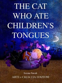 Serena Parodi - The cat who ate children's tongues - Children's Picture books.