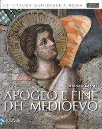 Serena Romano - La pittura medievale a Roma - Corpus Volume 6, Apogeo e fine del medioevo 1288-1431.