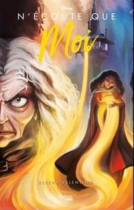 Télécharger des livres d'Amazon au coin N'écoute que moi  - L'histoire de Mère Gothel 9782017104971 par Serena Valentino RTF