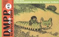 Gérald Auclin - DMPP N° 5, Décembre 2008 : Almanach 2009 - L'invraisemblable univers de Gustave Verbeek.