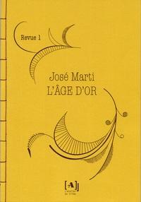 José Marti - L'Age d'or N° 1, juillet 1889 : .